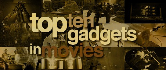 top ten gadgets in movies banner 544x230px