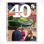 All-American Ads Of The 40s By Jim Heimann & W.R. Wilkerson