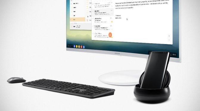DeX Wants To Turn Samsung Galaxy S8 and S8+ Into A Desktop Computer