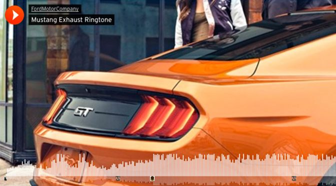 You Can Now Make 2018 Ford Mustang Exhaust Note As Your Ringtone
