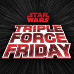 Oct 4th Earmarked As Triple Force Friday For <em>Star Wars</em> Product Launches