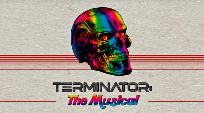 Terminator: The Musical Presented By Fallout Theater