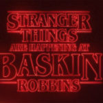 Get In The <em>Stranger Things</em> Season 3 Mood With These Baskin-Robbins <em>Stranger Things</em> Ice Cream