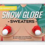 Funny Holiday Gag Gift: Snow Globe Sweaters <em>AKA</em> Hooter Heaters