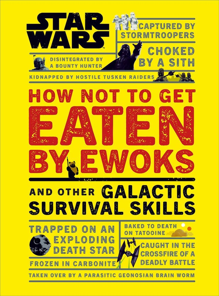 Star Wars How Not to Get Eaten by Ewoks Book