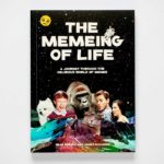 <em>The Memeing Of Life</em> Is Everything You Need And Want To Know About Memes