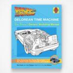 <em>Back To The Future</em>: DeLorean Time Machine: Doc Brown's Owner's Workshop Manual