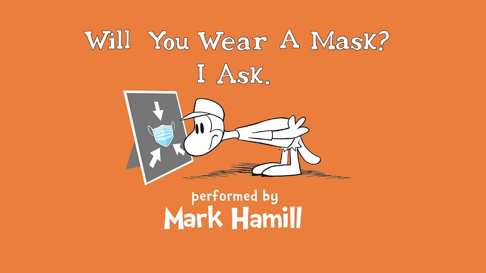 Will You Wear A Mask Performed by Mark Hamill