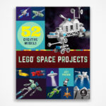 LEGO Space Projects: 52 Creative Space-themed LEGO MOC You Can Build!